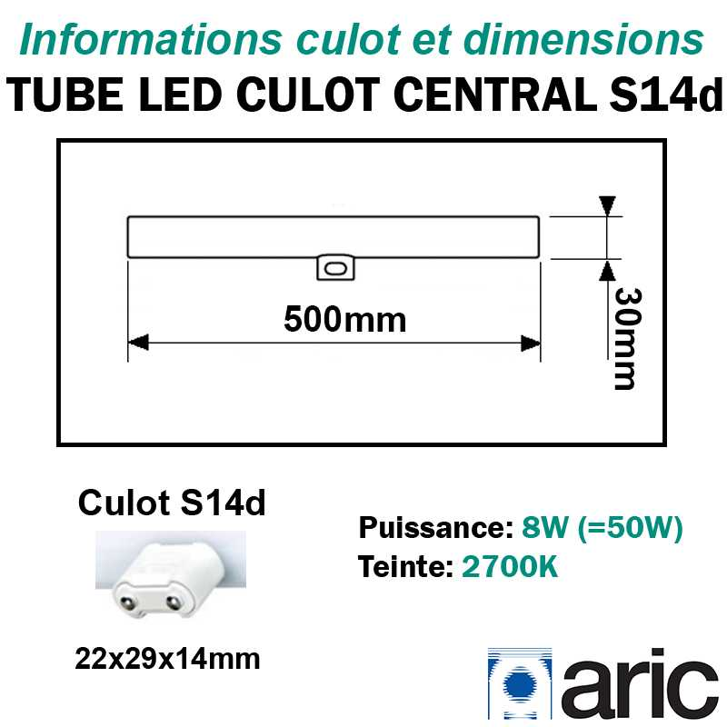 Tube LED culot central S14d 8W ARIC