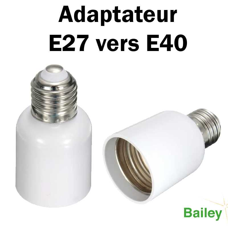 Adaptateur E27 vers E40