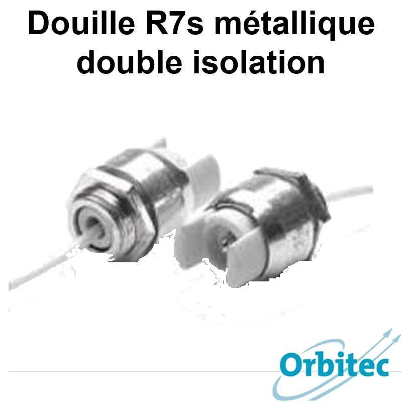 Douille R7s métallique double isolation