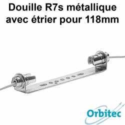 Douille R7s métallique étrier pour 118mm