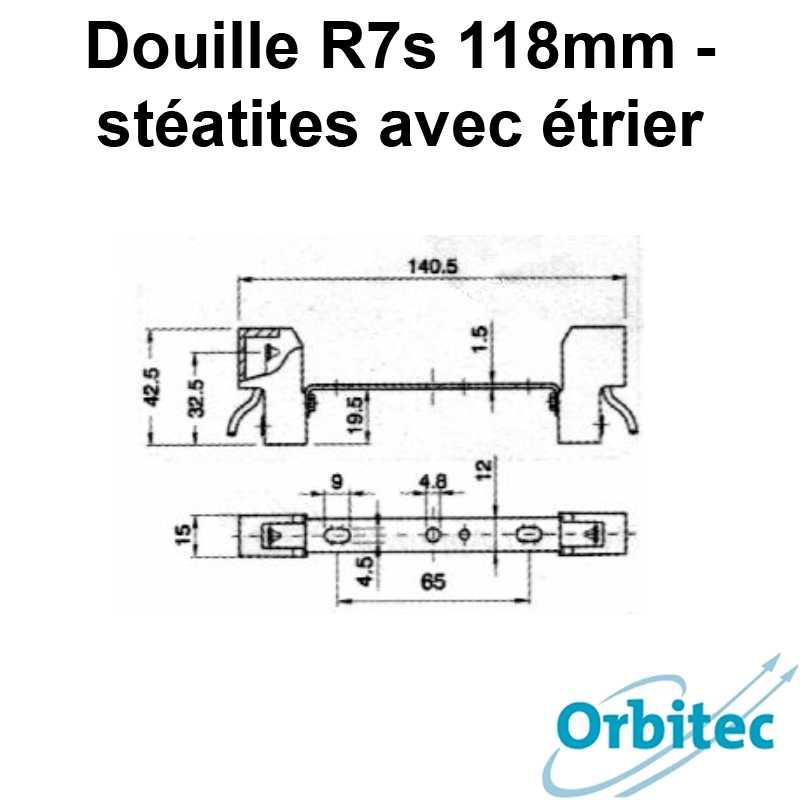 dimensions Douille R7s 118mm - stéatites avec étrier