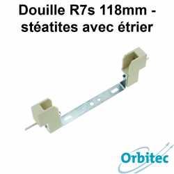 Douille R7s 118mm - stéatites avec étrier
