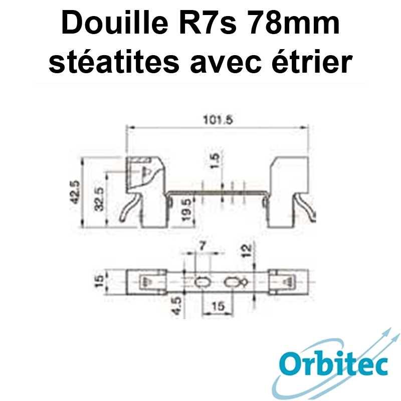 dimensions douille R7s 78mm - stéatites avec étrier