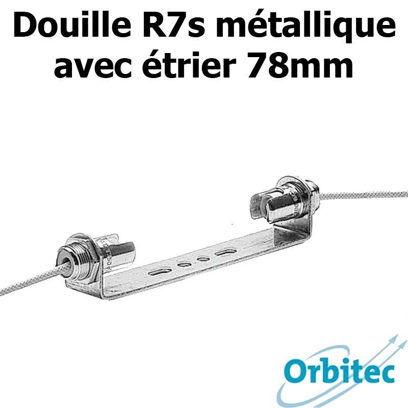 Douille R7s métallique avec étrier pour 78mm